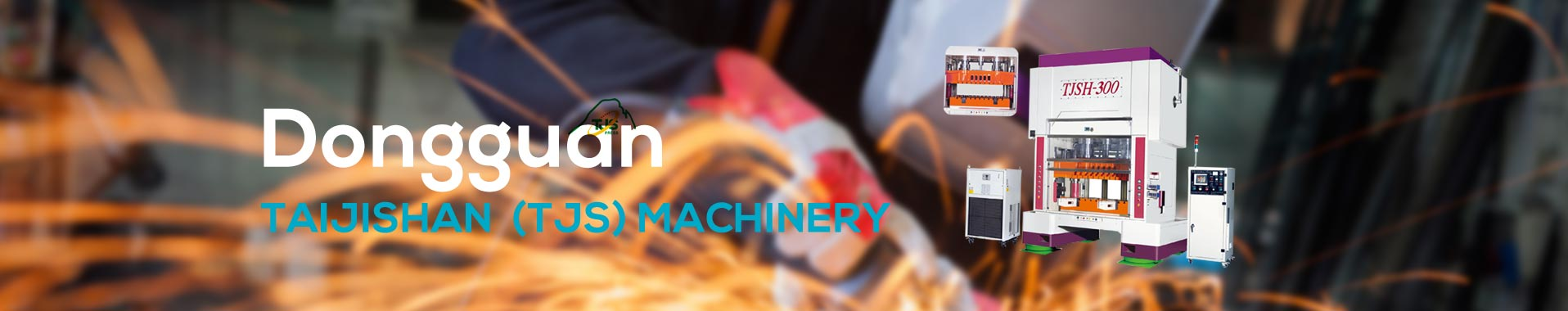 Dongguan Taijishan Machinery Equipment Co Ltd Banner